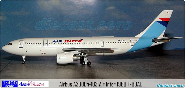 Airbus A300B4-103 Air Inter 1980 F-BUAL